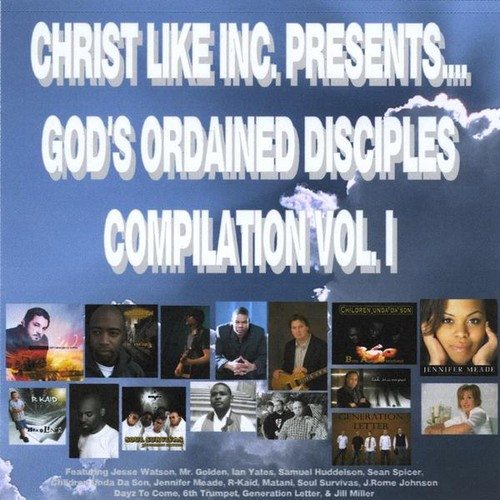 Christ Like Inc. Presents: God's Ordained Disciple