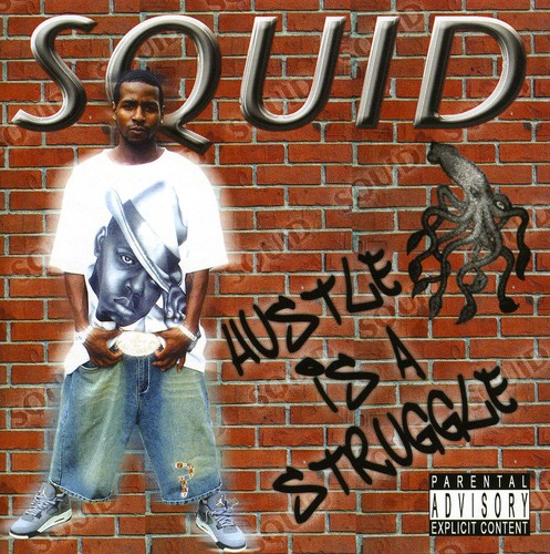 Squid - Hustle Is a Struggle