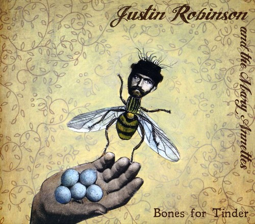 Justin Robinson & The Mary Annettes - Bones for Tinder