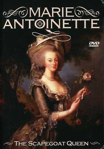 Marie Antoinette: The Scapegoat Queen