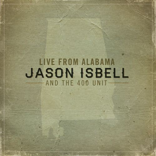Jason Isbell And The 400 Unit - Live from Alabama