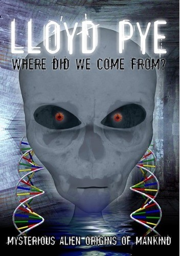 Lloyd Pye: Where Did We Come from