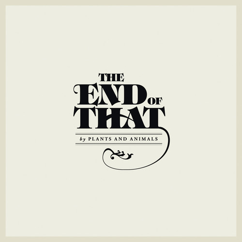 Plants And Animals - End Of That