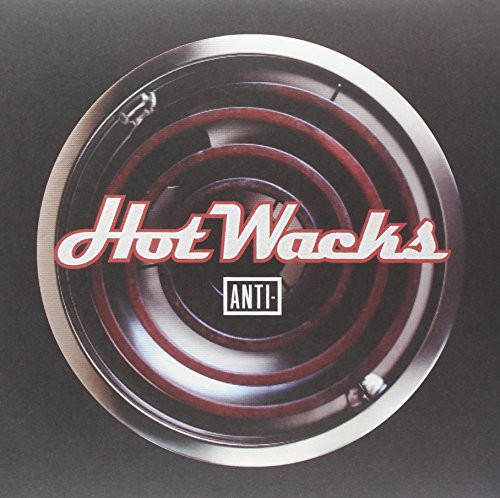 Hot Wacks: Anti Vinyl Fall Compilation 2013 /  Various