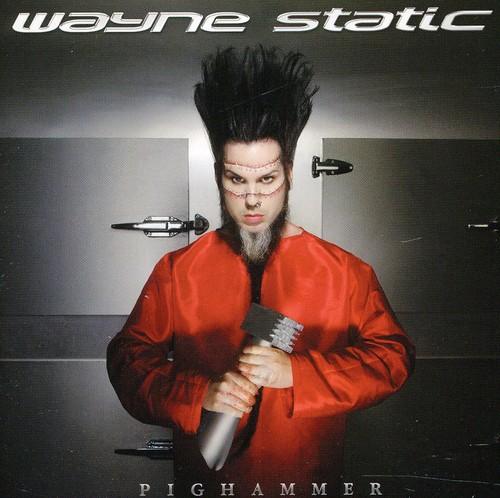 Wayne Static - Pighammer