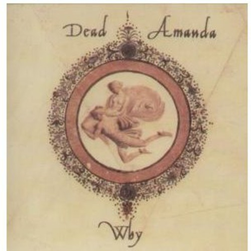 Dead Amanda - Why [EP] [Indie Only]