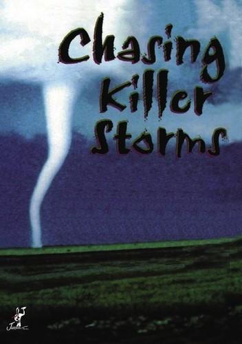 Chasing Killer Storms