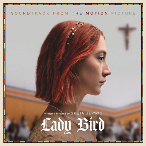 Lady Bird [Movie] - Lady Bird: Soundtrack From Motion Picture [LP Soundtrack]