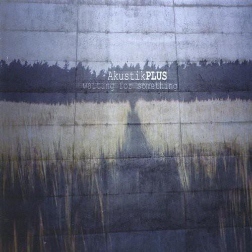 Akustikplus-Waiting for Something