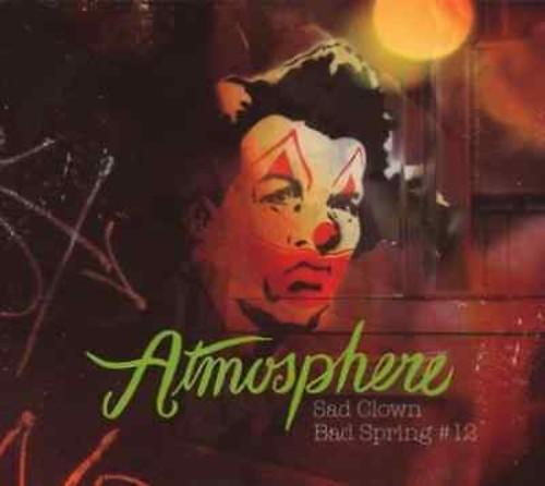 Atmosphere - Sad Clown Bad Spring 12
