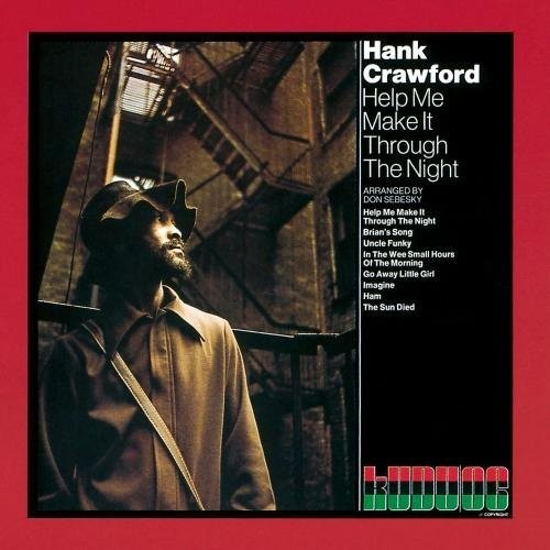 Hank Crawford - Help Me Make It Through The Night (Rmst) (Jpn)