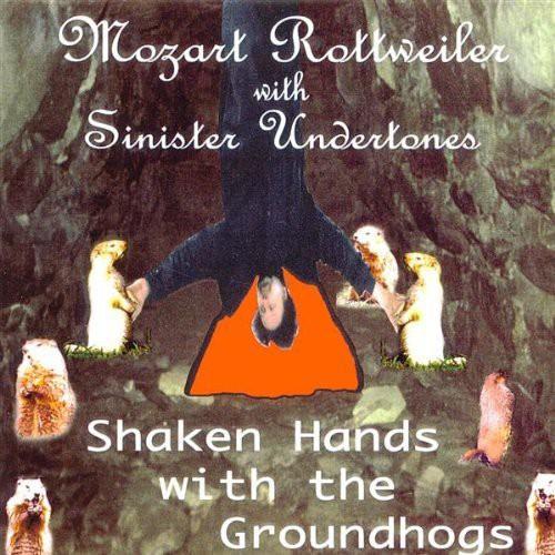Shaken Hands with the Groundhogs