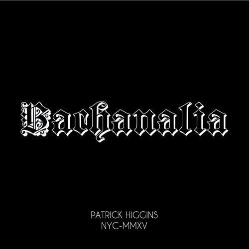 Patrick Higgins - Bachanalia [Digipak]