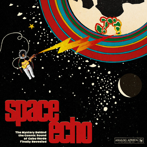 Space Echo: Mystery Behind The Cosmic Sound (Various Artists)