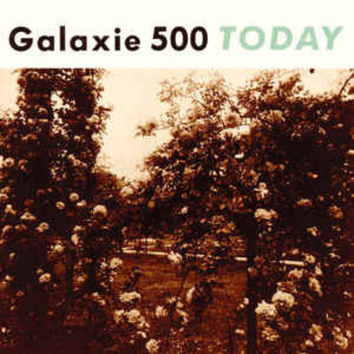 Galaxie 500 - Today [Remastered]