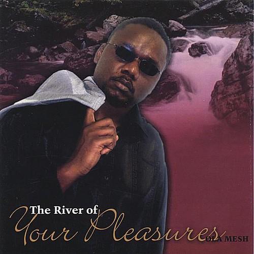 River of Your Pleasures
