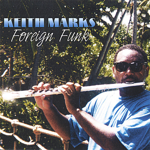 Keith Marks Foreign Funk