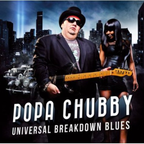 Popa Chubby - Universal Breakdown Blues