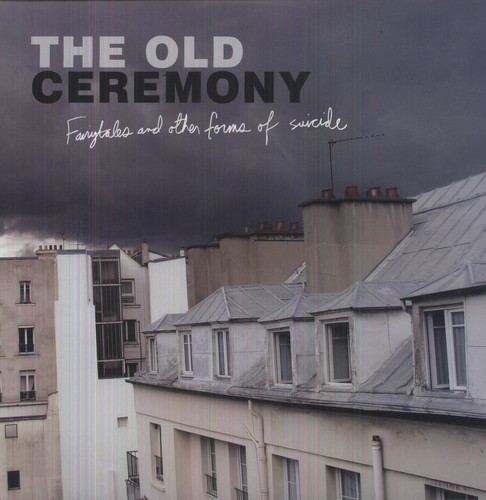 The Old Ceremony - Fairytales & Other Forms Ofsuicide