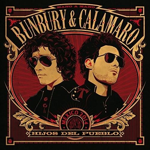 Bunbury & Calamaro - Hijos Del Pueblo