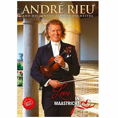 André Rieu and His Johann Strauss Orchestra:  Love in Maastricht