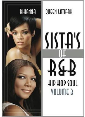 Sistas of R&B Hip Hop Soul: Volume 3: Rihanna and Queen Latifah