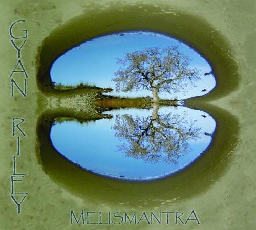 Gyan Riley - Melismantra