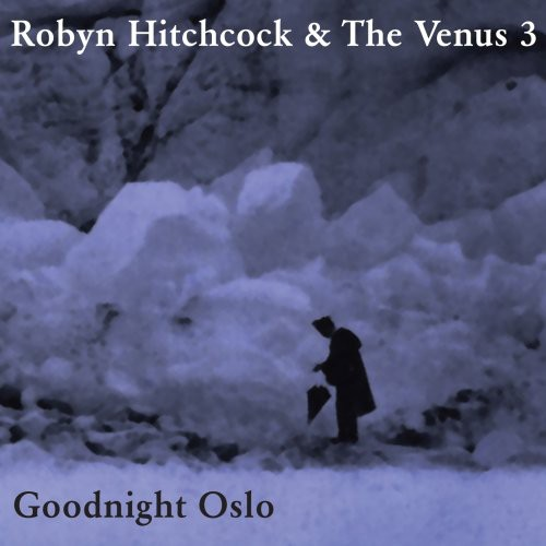 Robyn Hitchcock - Goodnight Oslo