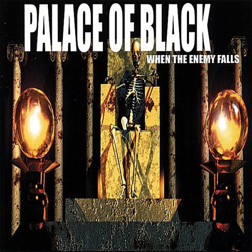 Palace of Black : When the Enemy Falls