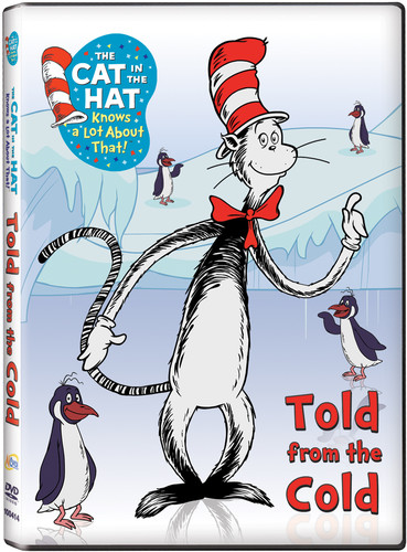 The Cat in the Hat Knows a Lot About That! Told From the Cold