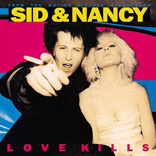 Sid & Nancy: Love Kills (From the Motion Picture Soundtrack)