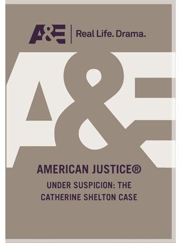 Under Suspicion: The Case of Catherine Shelton