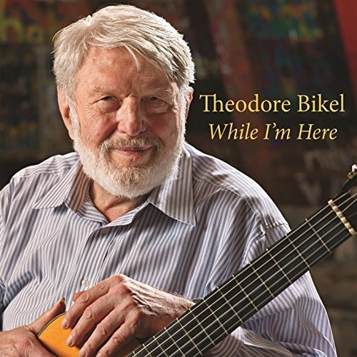 Theodore Bikel - While I'm Here