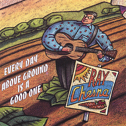Every Day Above Ground Is a Good One