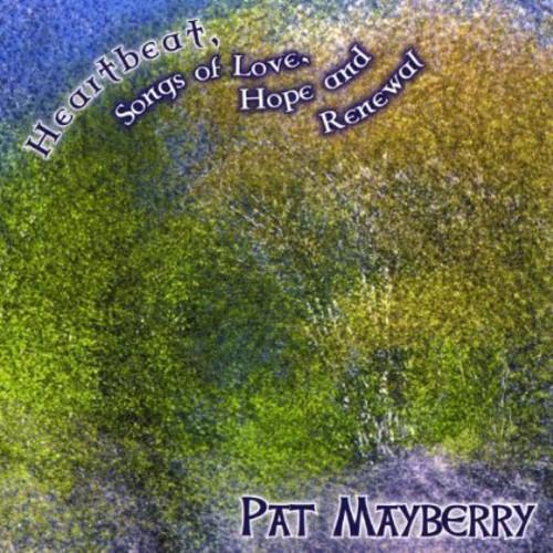 Heartbeat Songs of Love Hope & Renewal
