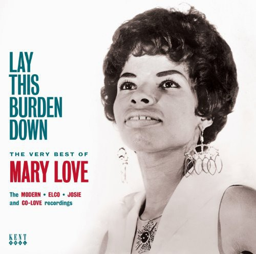 Mary Love - Lay This Burden Down:Very Best Of Mary Love (Uk)