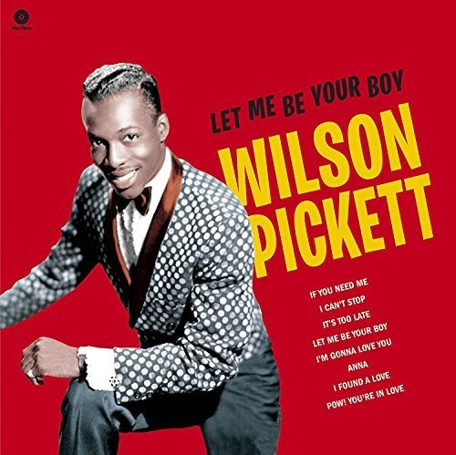 Wilson Pickett - Let Me Be Your Boy: Early Years 1959-1962 [180 Gram]