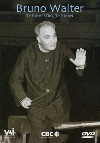 Bruno Walter: The Maestro, The Man
