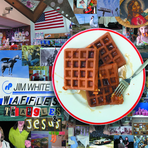 Jim White - Waffles, Triangles & Jesus