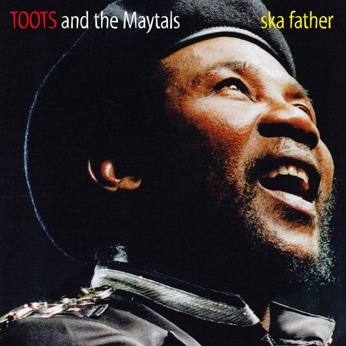 Toots & Maytals - Ska Father