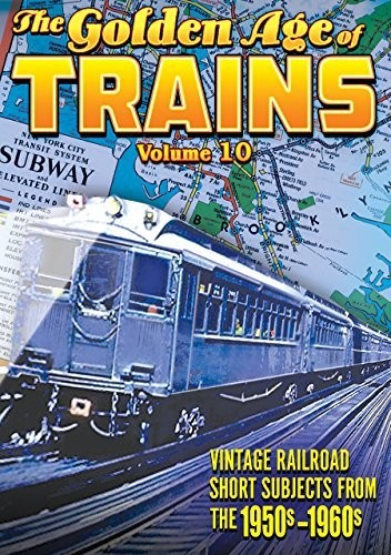 The Golden Age Of Trains Volume 10