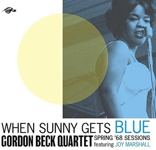 Gordon Beck Quartet - When Sunny Gets Blue: Spring 68 Sessions (Uk)
