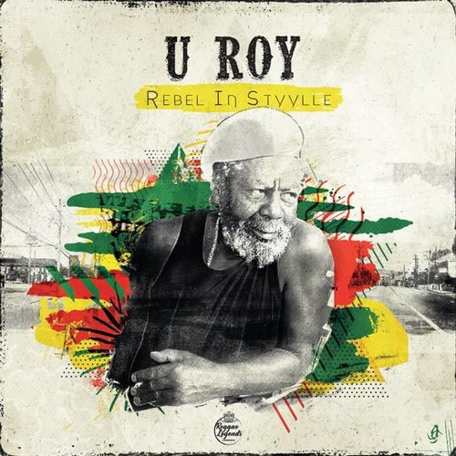 U-Roy - Rebel In Styylle