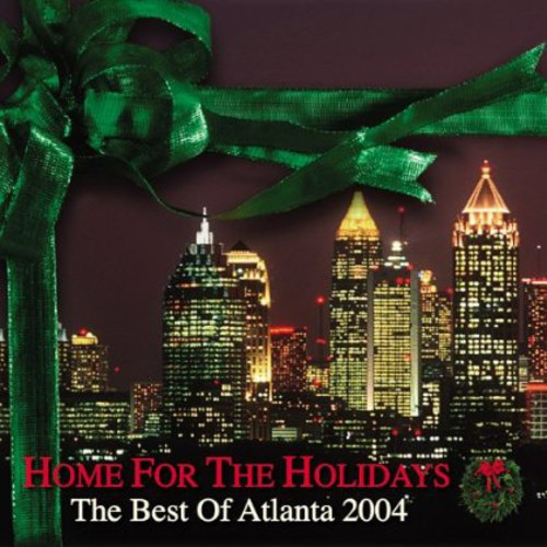 Home for the Holidays the Best of Atlanta 2004
