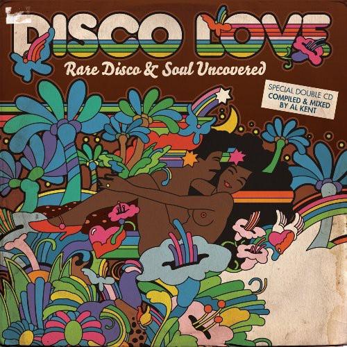 Disco Love: Rare Disco and Soul Uncovered