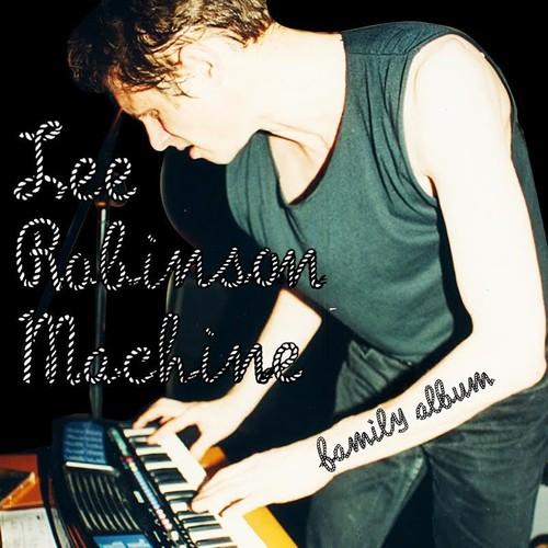 Lee Robinson Machine  - Family Album