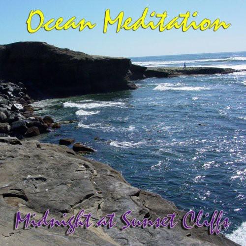 Ocean Meditation-Midnight at Sunset Cliffs