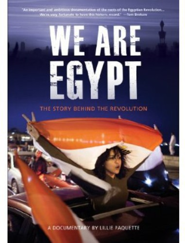 We Are Egypt: The Story Behind the Revolution