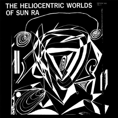 The Heliocentric Worlds Of Sun Ra, Vol. 1