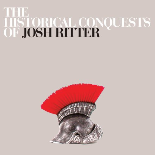 Josh Ritter - Historical Conquests Of John Ritter